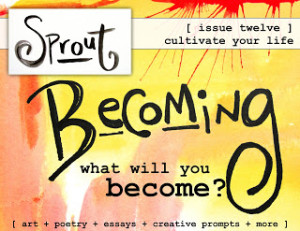 sprout online magazine becoming issue