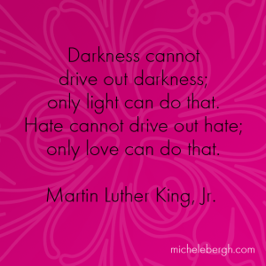 Love drives out hate