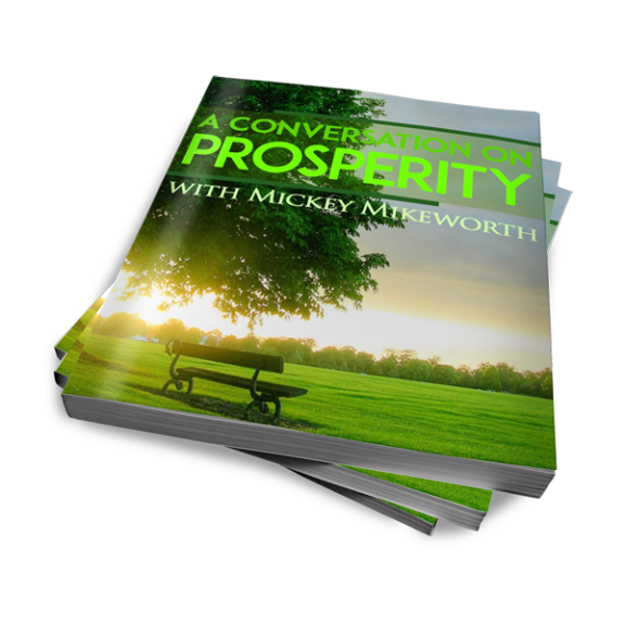 prosperity interview with Mickey Mikeworth